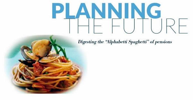 "Digesting the ""Alphabetti Spaghetti"" of pensions"
