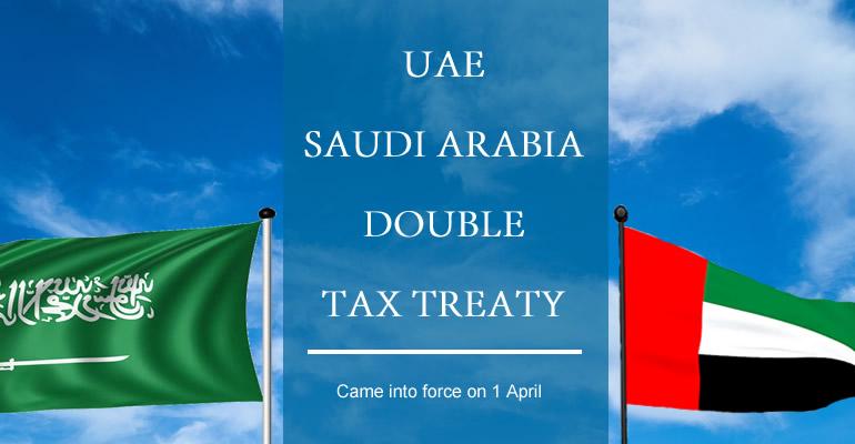 UAE/Saudi Arabia double tax treaty comes into force